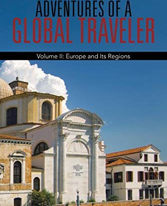 Checking out the entire world: activities of a Traveler that is global II: Europ... - Exploring the World Adventures of a Global Traveler Volume II 333x410