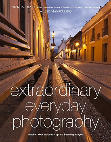 Extraordinary Daily Photography: Awaken Your Eyesight to generate Stunn... - Extraordinary Everyday Photography Awaken Your Vision to Create Stunn