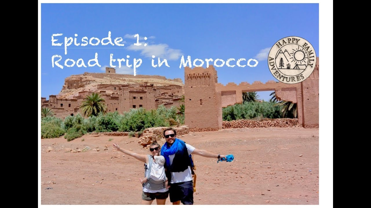 FAMILY TRAVEL adventures with a baby - Ep.01  Morocco