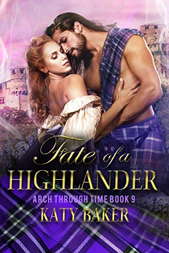 Fate of a Highlander: a Time that is scottish Travel (Arch Through Tim... - Fate of a Highlander A Scottish Time Travel Romance Arch