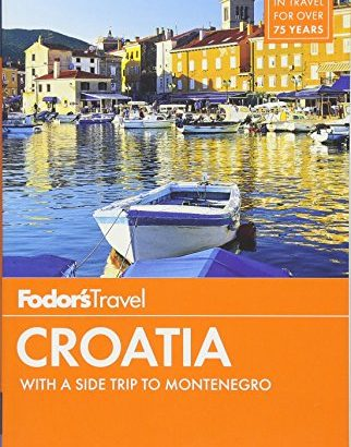 Fodor's Croatia: with a relative side trip to Montenegro (Travel Guide) - Fodors Croatia with a Side Trip to Montenegro Travel Guide 322x410