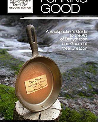 Forking Good: Backpacker's Guide towards the creative art of Dehydration and Gourmet... - Forking Good Backpackers Guide to the Art of Dehydration and 331x410