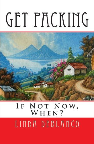 GET PACKING: Or Even Now, Whenever? - GET PACKING If Not Now When