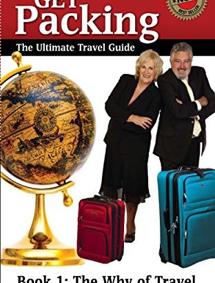 Get Packing: Book 1: The Why of Travel (Take packaging: the best Trav... - Get Packing Book 1 The Why of Travel Get Packing 312x410