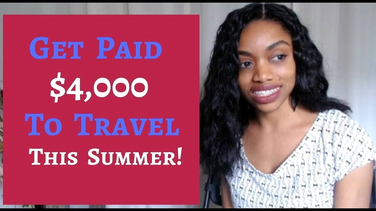 Get Paid $4000 A MONTH To Travel The World This SUMMER!
