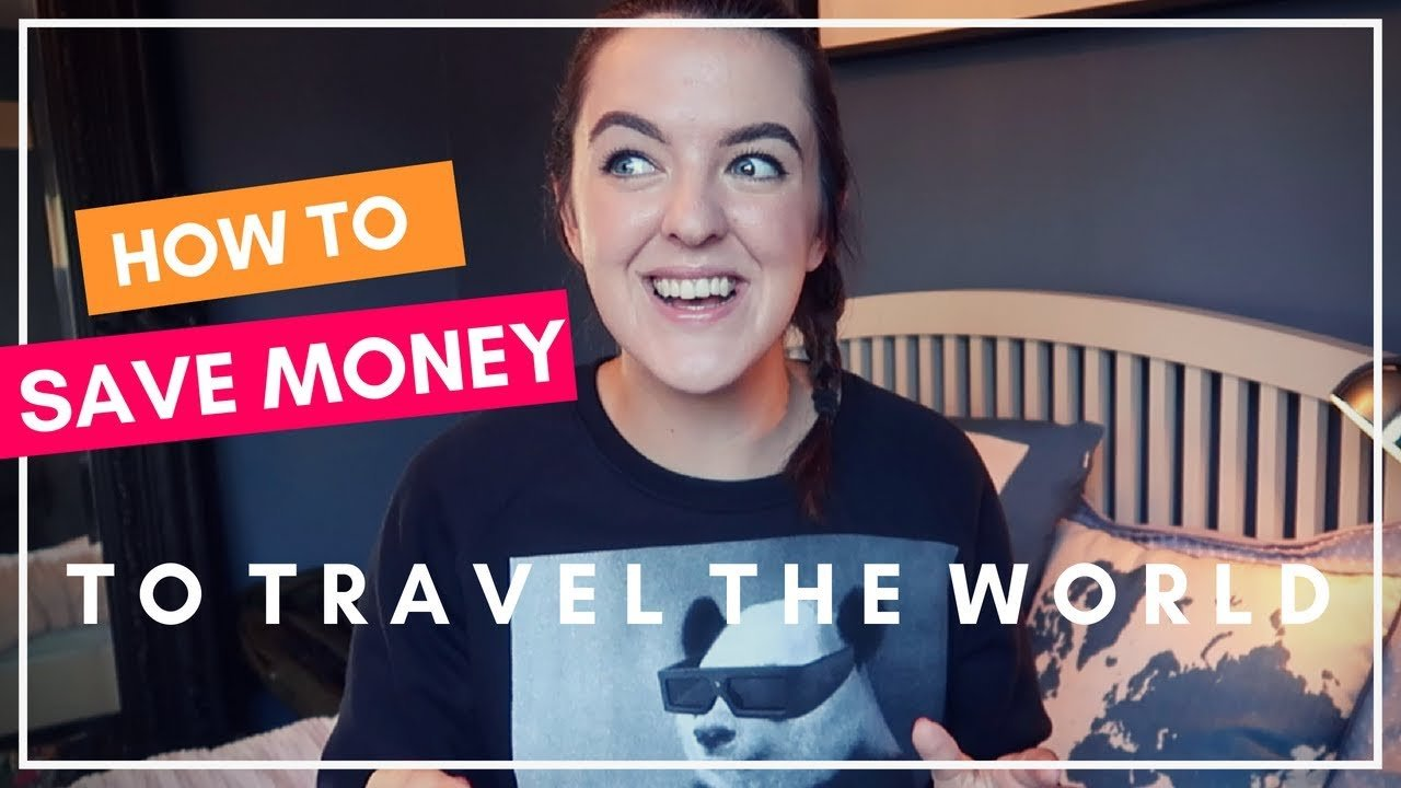 HOW I SAVED ENOUGH MONEY TO TRAVEL THE WORLD