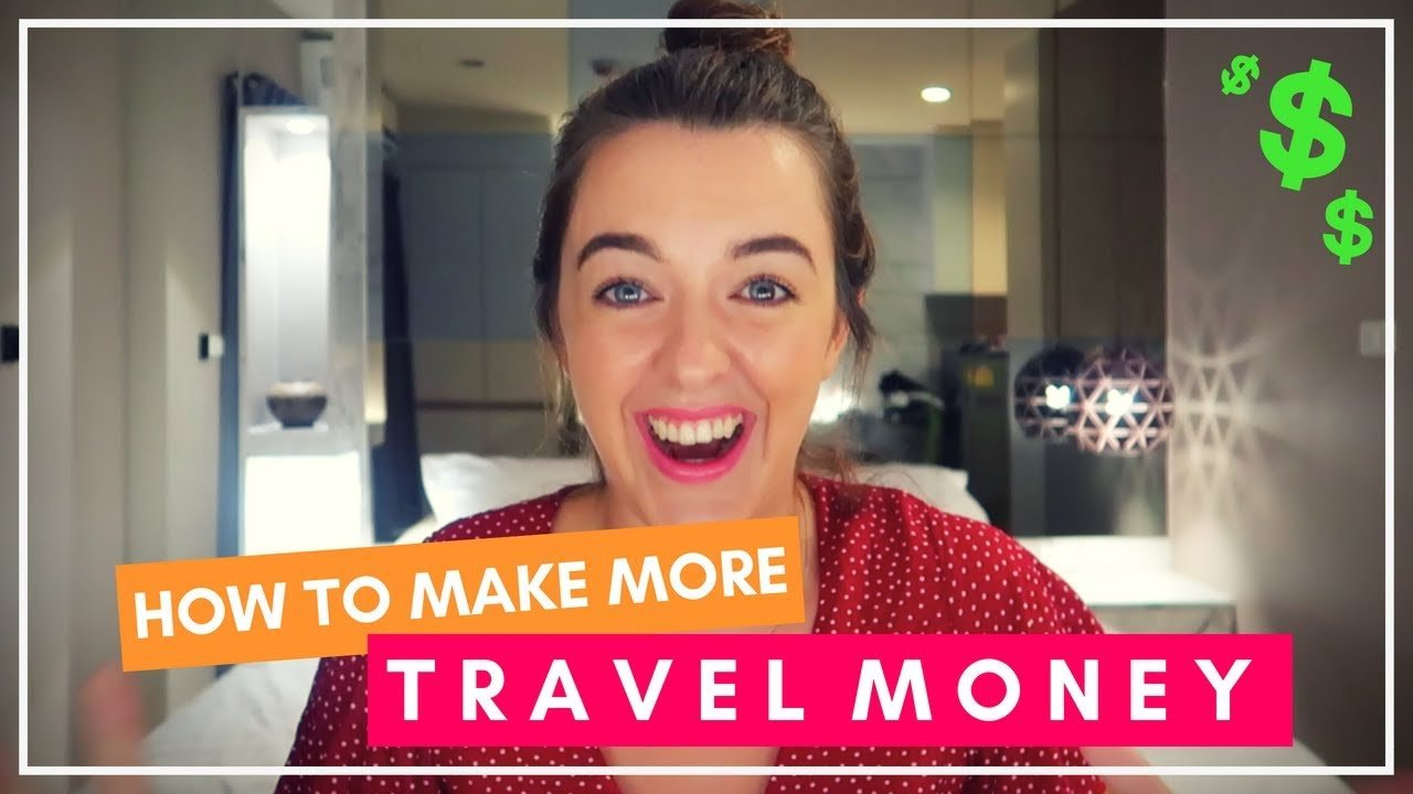 HOW TO EARN EXTRA MONEY TO TRAVEL THE WORLD