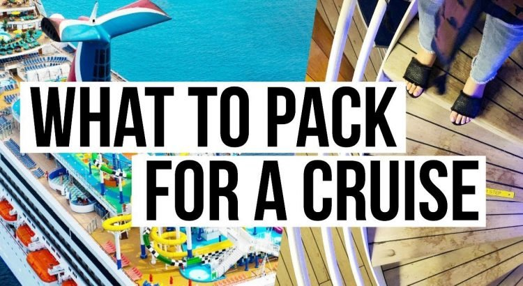 HOW TO PACK / WHAT TO PACK FOR A CARNIVAL CRUISE : PACKING TIPS + TRAV...