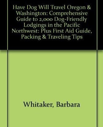 Have actually Dog Will Travel??regon & Washington: Comprehensive Guide to 2, 00... - Have Dog Will Travelregon Washington Comprehensive Guide to 2 333x410