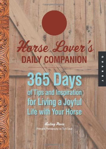 Horse Lover's Daily Companion: 365 times of recommendations and Inspiration for Li... - Horse Lovers Daily Companion 365 Days of Tips and Inspiration