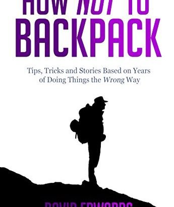 Exactly how to not Backpack (spending plan travel): Backpacking tips, tricks and stor... - How Not to Backpack Budget travel Backpacking tips tricks and 345x410