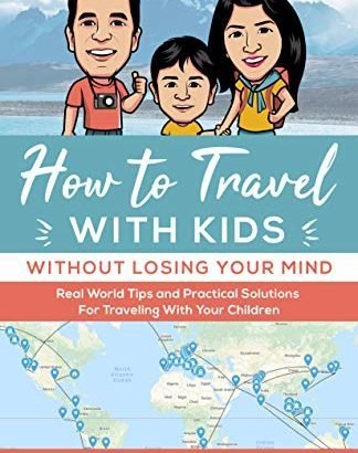 Just how to Travel With youngsters (Without Losing your brain): real-world recommendations an... - How To Travel With Kids Without Losing Your Mind Real 324x410