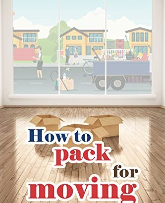 Just how to Pack for going: Simple with no Stress methods for the top Move - How to Pack for Moving Easy and No Stress Tips 333x410