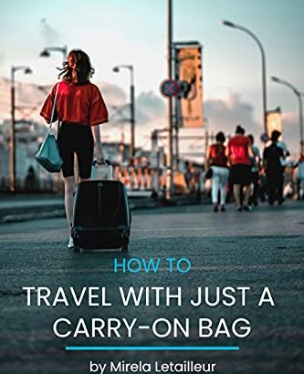 Just how to travel with only a carry-on case: Smart packaging suggestions to travel l... - How to travel with just a carry on bag Smart packing 333x410