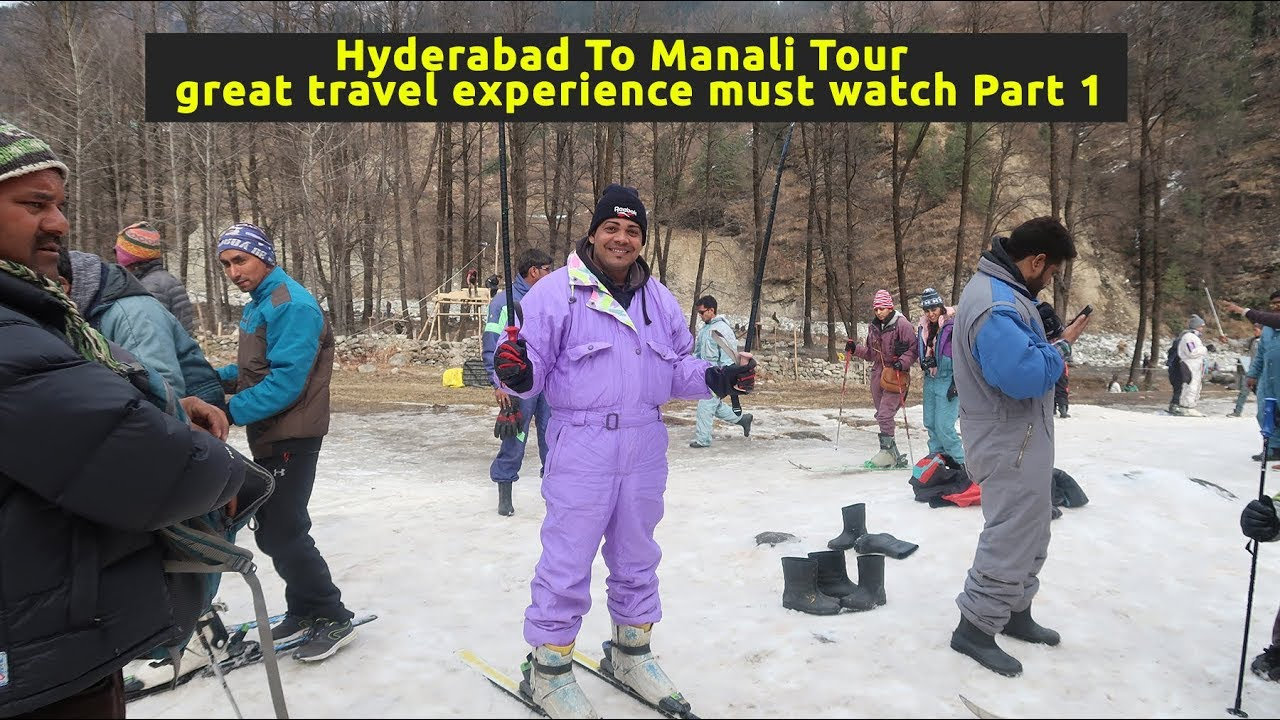 Hyderabad To Manali Tour great travel experience must watch Part 1