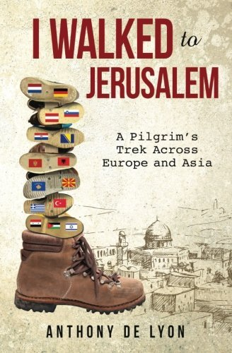 We wandered to Jerusalem: A Pilgrim's Trek around Europe and Asia - I Walked to Jerusalem A Pilgrims Trek Across Europe and