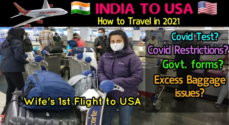 INDIA to USA travel during pandemic | 2021 | Air India travel experien...