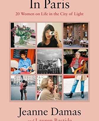 In Paris: 20 Females on lifetime within the populous city of Light - In Paris 20 Women on Life in the City of 336x410