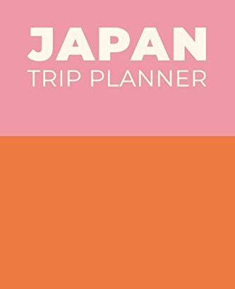 Japan Trip Planner: Comprehensive Guide and Notebook for preparing Your... - Japan Trip Planner Comprehensive Guide and Notebook for Planning Your 333x410