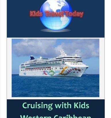 Youngsters Travel Today: Cruising With Youngsters, Western Caribbean (Children Travel ... - Kids Travel Today Cruising With Kids Western Caribbean Kids Travel 386x410
