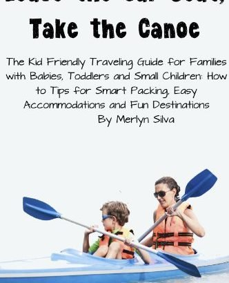 Keep the motor car Seat, simply take the Canoe - the little one Friendly Traveling Guide ... - Leave the Car Seat Take the Canoe The Kid 332x410