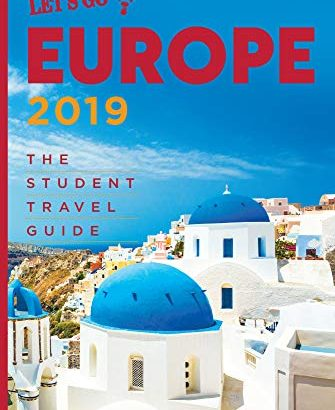 Let Us Get European Countries 2019: the learning student Travel Guide - Lets Go Europe 2019 The Student Travel Guide 335x410