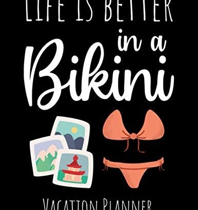 Life Is Much Better In A Bikini: Vacation Planner | Roadtrip Journal & Trav... - Life Is Better In A Bikini Vacation Planner Roadtrip 386x410