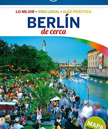 Lonely Planet Berlin De Cerca (Travel Guide) (Spanish Version) - Lonely Planet Berlin De Cerca Travel Guide Spanish Edition 345x410