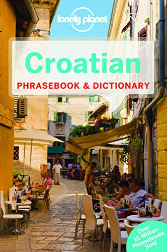 Lonely Planet Croatian Phrasebook & Dictionary - Lonely Planet Croatian Phrasebook Dictionary