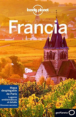Lonely Planet Francia (Travel Guide) (Spanish Version) - Lonely Planet Francia Travel Guide Spanish Edition
