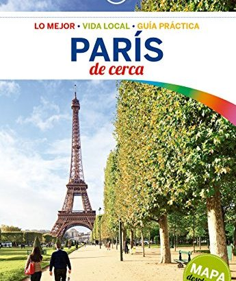 Lonely Planet Paris De Cerca (Travel Guide) (Spanish Version) - Lonely Planet Paris De Cerca Travel Guide Spanish Edition 345x410