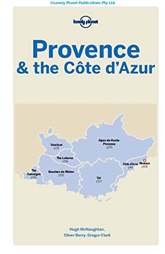 Lonely Planet Provence & the Cote d'Azur (Regional Guide) - Lonely Planet Provence the Cote dAzur Regional Guide