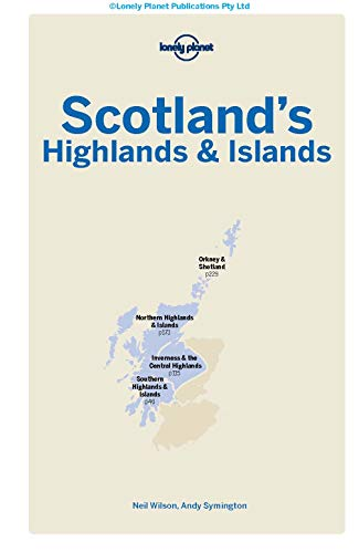Lonely Planet Scotland's Highlands & Isles (Regional Guide) - Lonely Planet Scotlands Highlands Islands Regional Guide