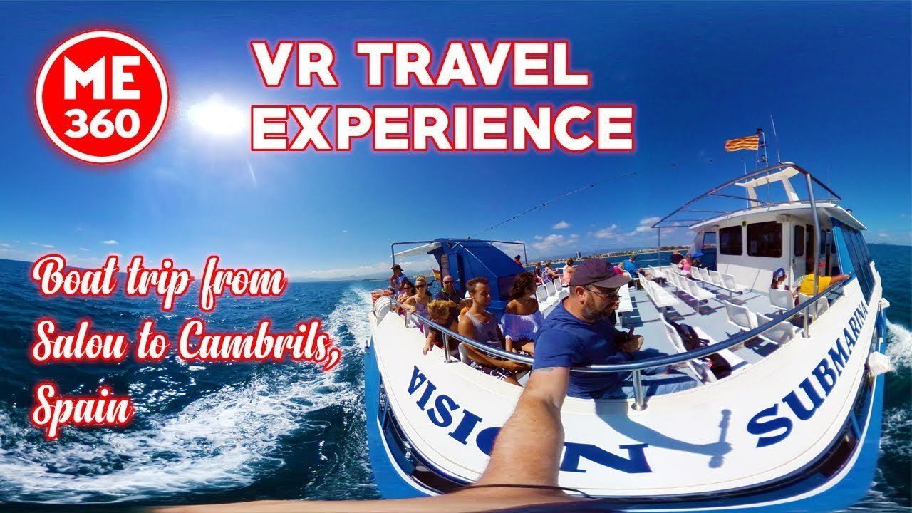 ME360 VR Travel Experience, Boat trip from Salou to Cambrils, Spain  ...