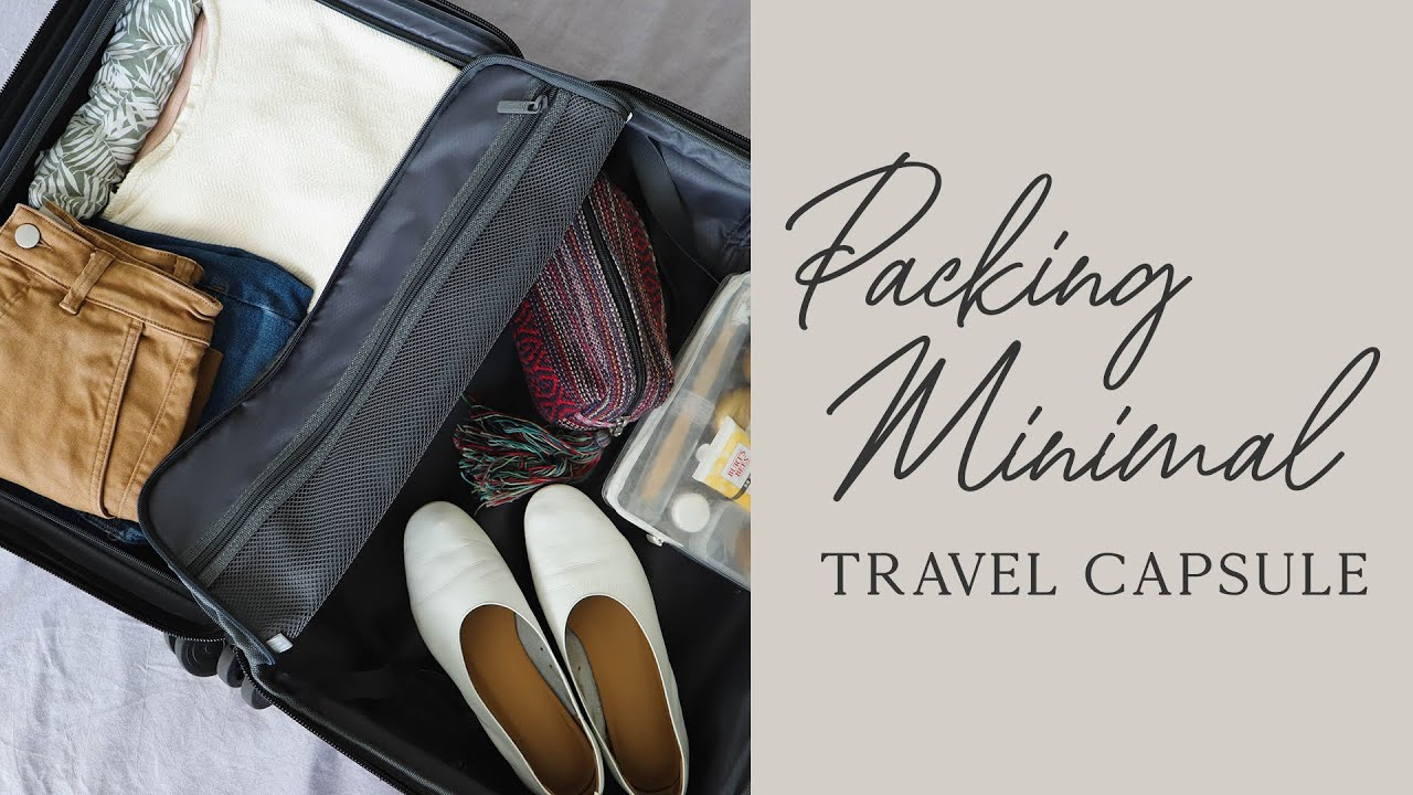 MINIMALIST PACKING FOR A WEEK OF TRAVEL | carry-on packing tips
