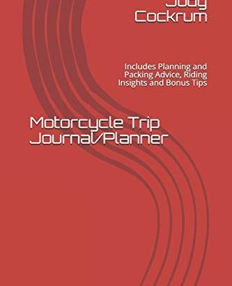 Motorcycle Trip Journal/Planner: Includes Preparing and Packing Guidance,... - Motorcycle Trip JournalPlanner Includes Planning and Packing Advice 333x410