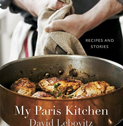 My Paris Kitchen: Recipes and Stories [A Cookbook] - My Paris Kitchen Recipes and Stories A Cookbook 399x410