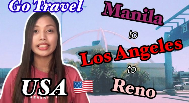 My travel experience from Manila to Nevada, USA