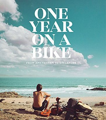 One on a Bike: From Amsterdam to Singapore - One Year on a Bike From Amsterdam to Singapore 364x410