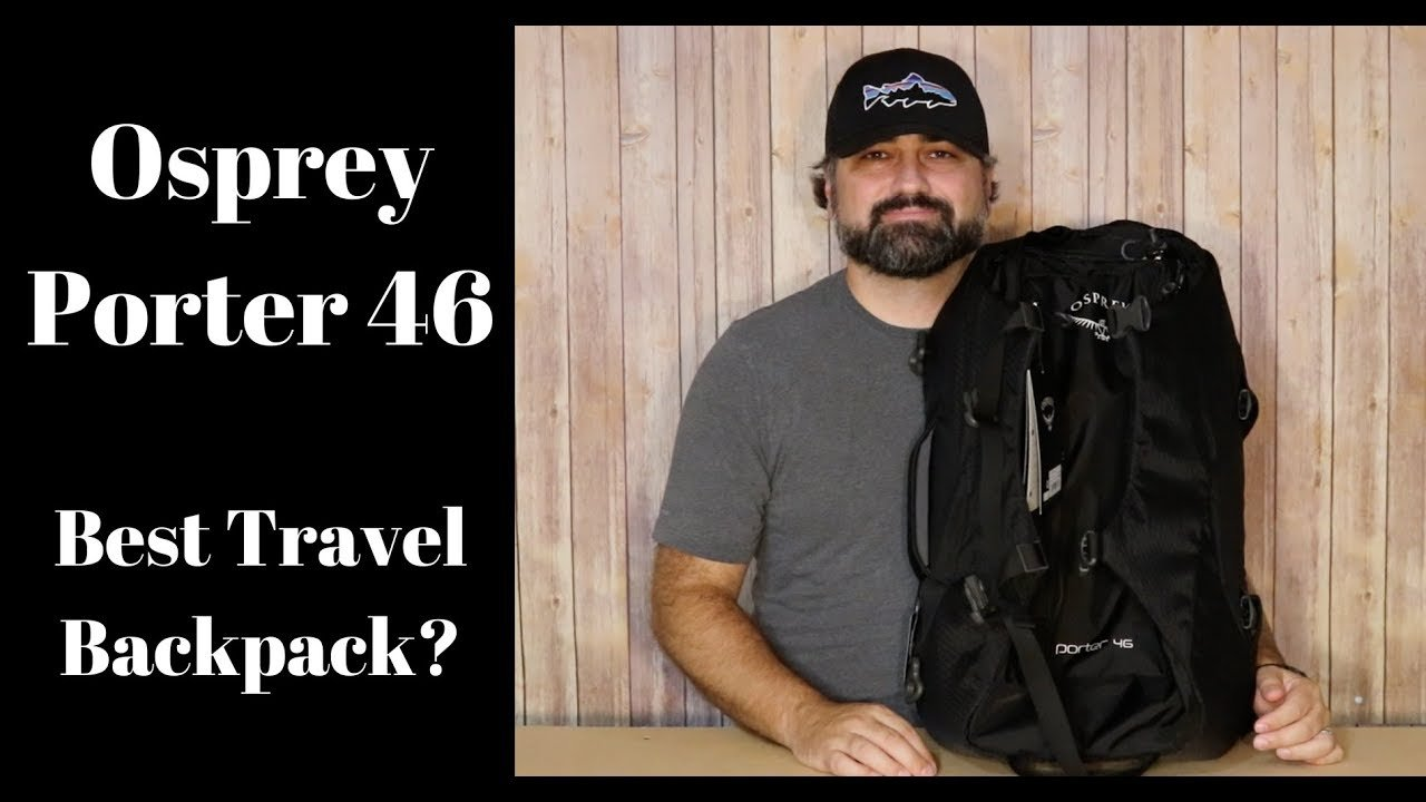 Osprey Porter 46...The best travel backpack???