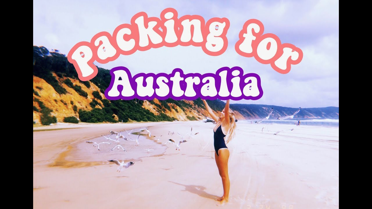 PACKING FOR AUSTRALIA / travel tips