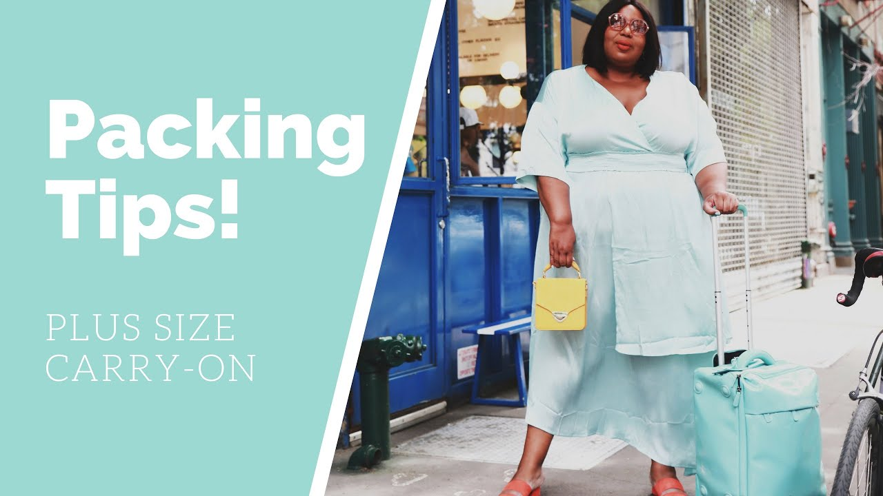 PLUS SIZE PACKING TIPS | CARRY ON LUGGAGE