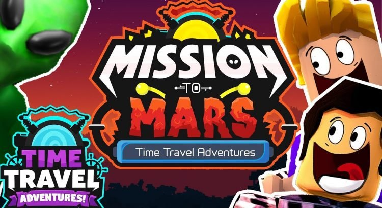 ROBLOX TIME TRAVEL ADVENTURES ! MISSION TO MARS AVEC FURIOUS JUMPER