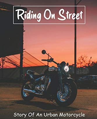 Riding On Street: Tale Of An Urban Motorcycle Mercenary Years: Motorc... - Riding On Street Story Of An Urban Motorcycle Mercenary Years 333x410