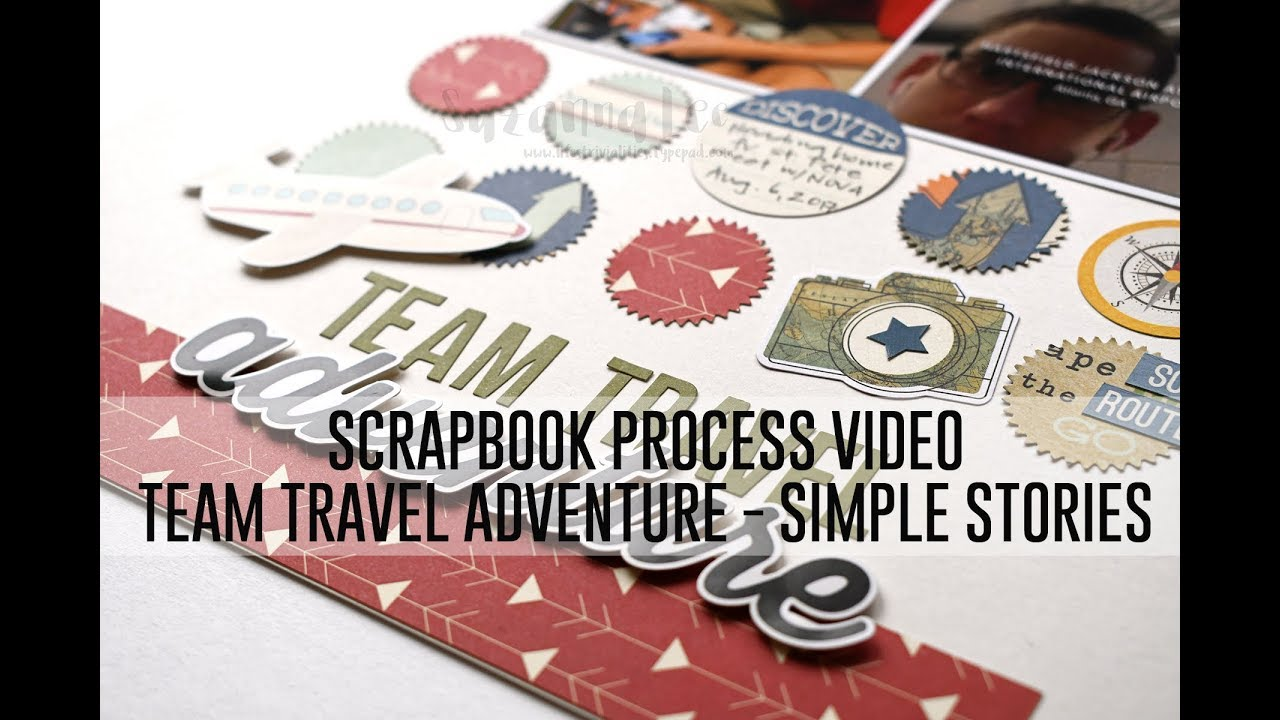 Scrapbook Process Video - Team Travel Adventures (Simple Stories - The...