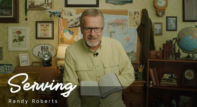Serving | Randy Roberts 8-22-20 - Traveling Alone Together (Part 4 of ...