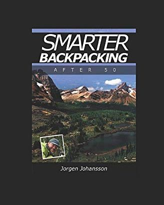 Smarter Backpacking after 50 or exactly how any trekker can adjust any hike to ... - Smarter Backpacking after 50 or How any trekker can adapt 328x410