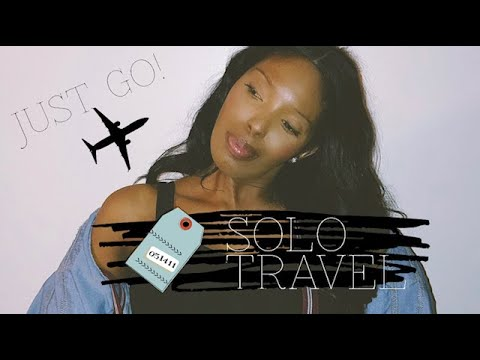 Solo Travel | Tips on traveling ALONE, making it memorable + MY EXPERI...