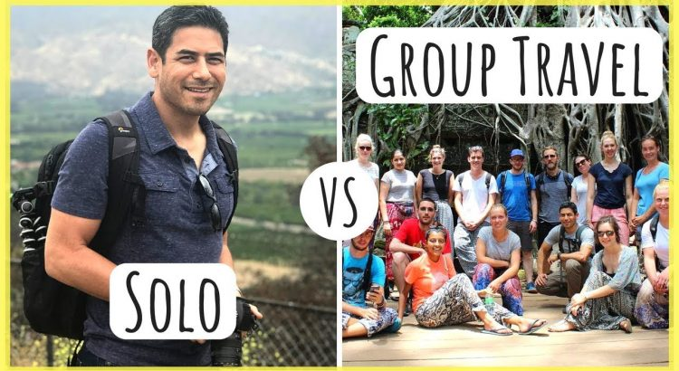 Solo vs Group Travel   Is It Worth Paying for an Organized Tour Servic...