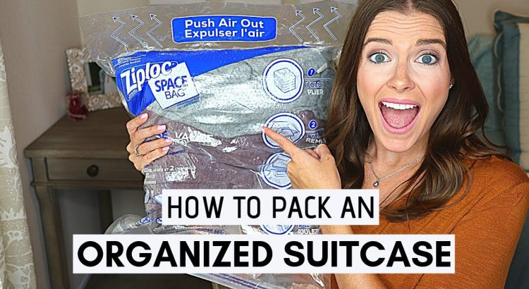 Suitcase Packing: Hacks & Tips for Travel Organization